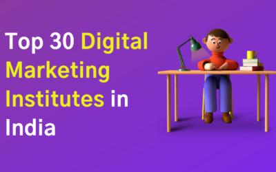 Top 30 Best Digital Marketing Institutes in India